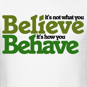 It's not what you believe - Men's T-Shirt