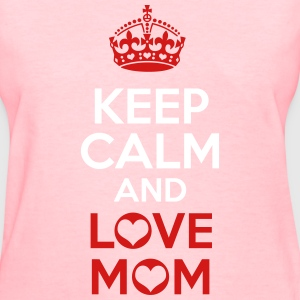 KCCO - Keep Calm and Love Mom Women's T-Shirts - Women's T-Shirt