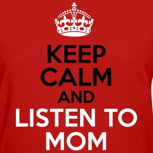 KCCO - Keep Calm and Listen to Mom Women's T-Shirts - Women's T-Shirt