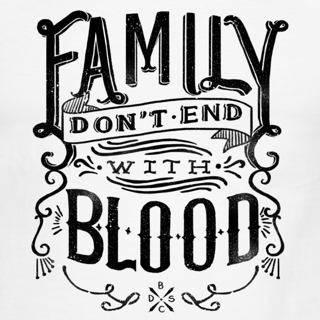 Supernatural Quotes Family Don T End With Blood: Family Dont End With Blood - Mens Ringer T