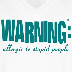 WARNING: allergic to stupid people T-Shirts - Men's V-Neck T-Shirt by Canvas