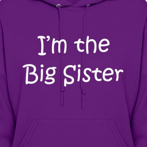 I'm the big sister Hoodies - Women's Hoodie