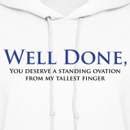 Design ~ Well Done You Deserve A Standing Ovation From My Tallest Finger