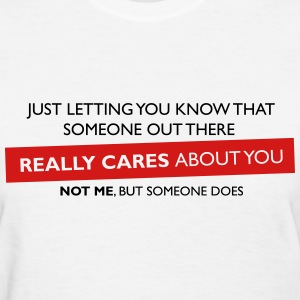 Just Letting You Know T-Shirts - Women's T-Shirt