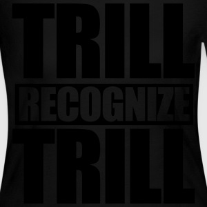 Trill Recognize Trill Long Sleeve Shirts - Women's Long Sleeve Jersey T-Shirt
