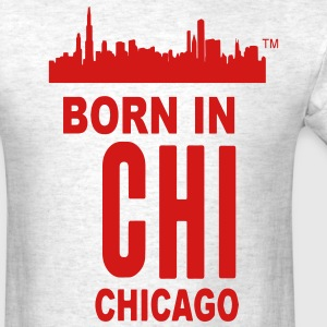 BORN IN CHICAGO - Men's T-Shirt