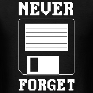never forget diskette - Men's T-Shirt