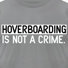 HoverBoarding Is Not A Crime by Dedderz T-Shirts