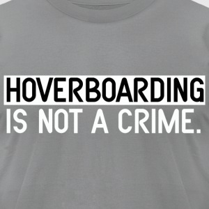 HoverBoarding Is Not A Crime by Dedderz T-Shirts - Men's T-Shirt by American Apparel