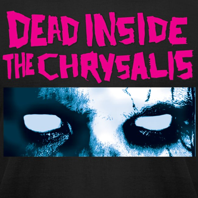 Dead Inside the Chrysalis Eyes T-Shirt