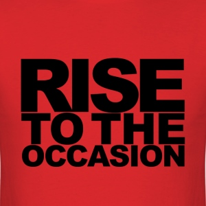 Rise to the Occasion Red and Black - Men's T-Shirt