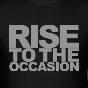 Rise to the Occasion Black and Silver - Men's T-Shirt