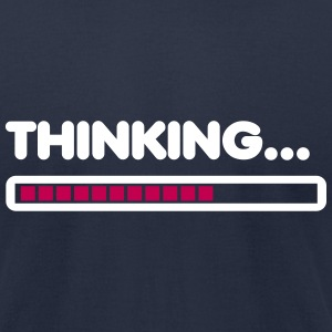 Thinking / Funny humor  T-Shirts - Men's T-Shirt by American Apparel