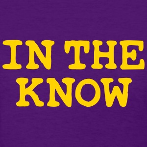 In the know - Women's T-Shirt