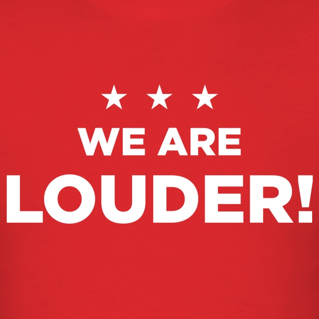 WE ARE LOUDER!