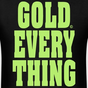 GOLD EVERYTHING T-Shirts - Men's T-Shirt