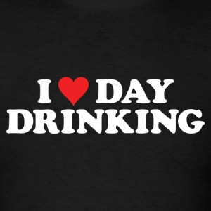 I LOVE DAY DRINKING T-Shirts - Men's T-Shirt