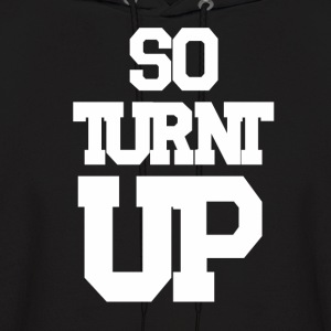 So Turnt Up Hoodies - Men's Hoodie