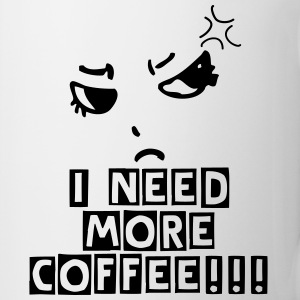 I need more Coffee  Funny MUG - Coffee/Tea Mug