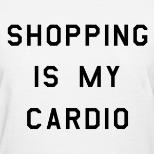 Shopping is my cardio (2) - Women's T-Shirt