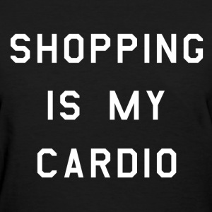 Shopping is my cardio (3) - Women's T-Shirt