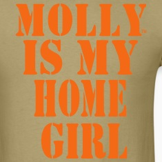 MOLLY IS MY HOME GIRL T-Shirts
