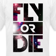 Design ~ Fly Or Die Tee