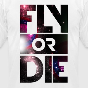 Fly Or Die Tee - Men's T-Shirt by American Apparel