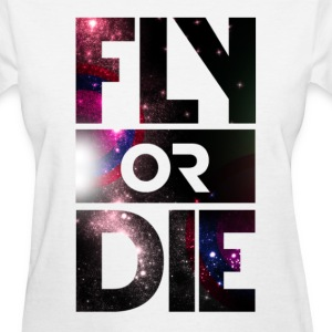 Fly Or Die Tee - Women's T-Shirt
