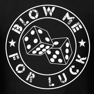 blow me for luck - Men's T-Shirt
