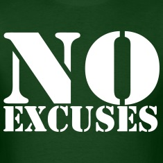 No Excuses Shirt