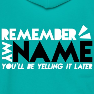 REMEMBER my name- you'll be yelling it later Zip Hoodies & Jackets - Unisex Fleece Zip Hoodie by American Apparel