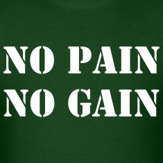 No Pain No Gain Shirt