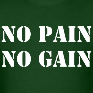 No Pain No Gain Shirt - Men's T-Shirt