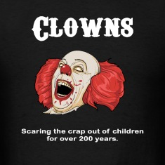 Clowns are Scary T-Shirts