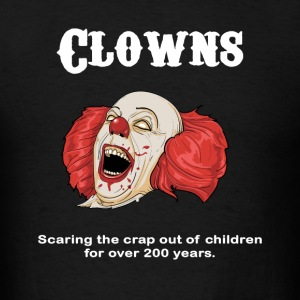 Clowns are Scary T-Shirts - Men's T-Shirt