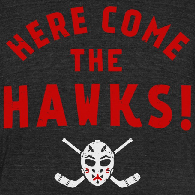 HERE COME THE HAWKS!