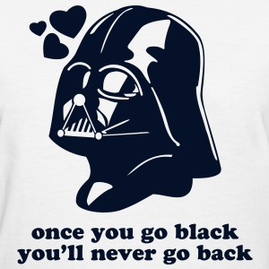 Darth Vader ONCE YOU GO BLACK  - Women's T-Shirt - Women's T-Shirt