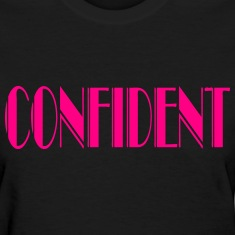 Confident Women's T-Shirts