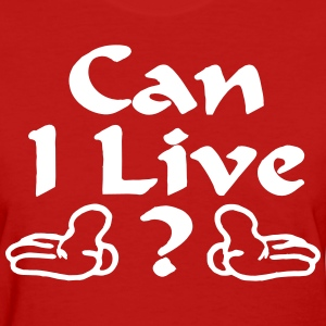 Can I Live Red tshirt | Beyonce - Women's T-Shirt