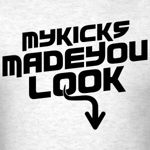 My Kicks Made You Look Blackout T-Shirts - Men's T-Shirt