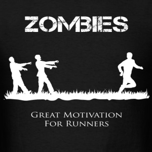 Zombies - Motivation T-Shirts - Men's T-Shirt