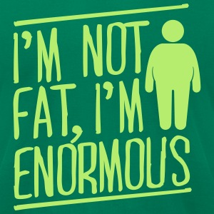I'm not fat, I'm enormous T-Shirts - Men's T-Shirt by American Apparel