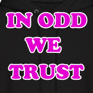 Design ~ In 0dd Future We Trust Hoodie