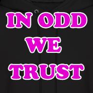 Design ~ In 0dd Future We Trust Hoodie