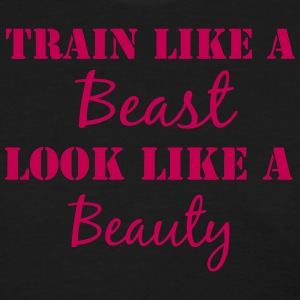 Train Like a Beast Look Like a Beauty - Women's T-Shirt