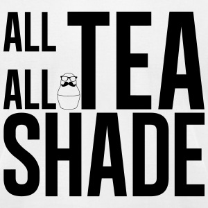 All Tea all Shade white - Men's T-Shirt by American Apparel