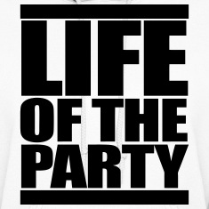 Life of the Party Hoodies