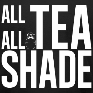 All Tea all Shade black - Men's T-Shirt by American Apparel