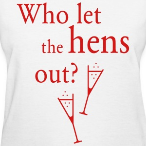 Who let the hens out? (Hen Party) Women's T-Shirts - Women's T-Shirt